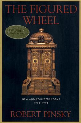 The Figured Wheel - Pinsky, Robert, and Robert, Pinsky