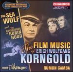 The Film Music of Erich Wolfgang Korngold: Sea Wolf and The Adventures of Robin Hood