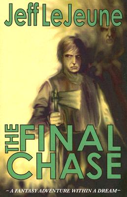 The Final Chase - Lejeune, Jeff