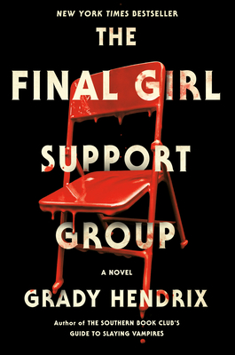 The Final Girl Support Group - Hendrix, Grady