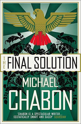 The Final Solution - Chabon, Michael