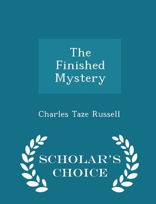 The Finished Mystery - Scholar's Choice Edition - Russell, Charles Taze