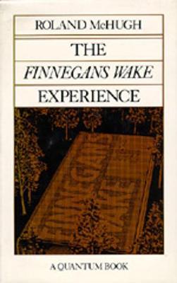 The Finnegans Wake Experience - McHugh, Roland