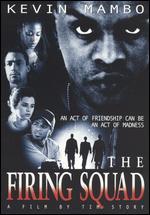 The Firing Squad - Tim Story