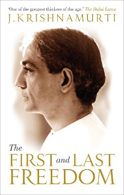 The First and Last Freedom - Krishnamurti, J