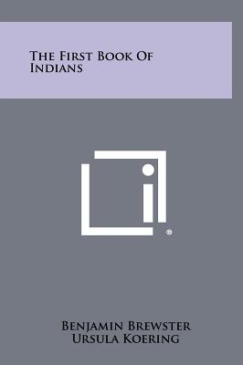The First Book of Indians - Brewster, Benjamin