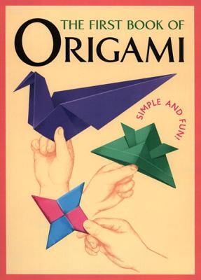 The First Book of Origami: Simple and Fun! - Kodansha International