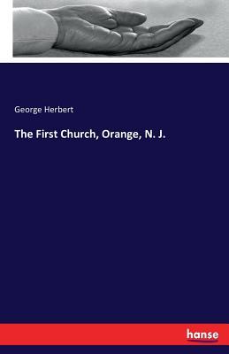 The First Church, Orange, N. J. - Herbert, George