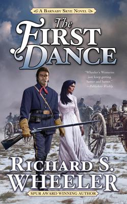 The First Dance: A Barnaby Skye Novel - Wheeler, Richard S