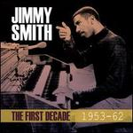 The First Decade 1953-1962 - Jimmy Smith