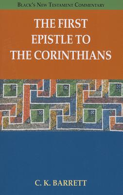 The First Epistle to the Corinthians - Barrett, C K