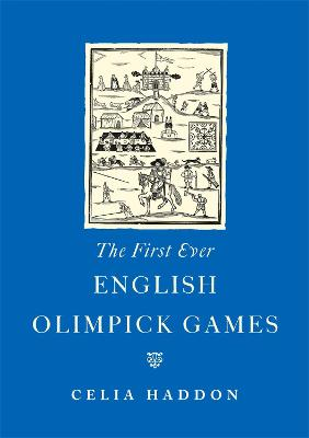 The First Ever English Olimpick Games - Haddon, Celia