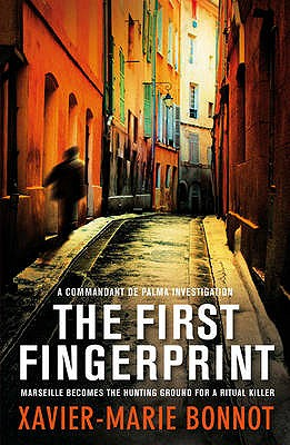 The First Fingerprint - Bonnot, Xavier-Marie, and Monk, Ian (Translated by)
