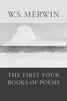 The First Four Books of Poems - Merwin, W S