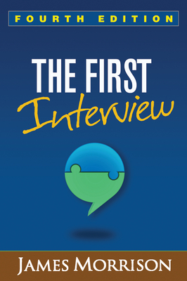 The First Interview, Fourth Edition - Morrison, James, MD