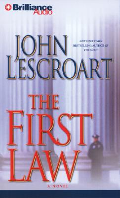 The First Law - Lescroart, John, and Lawrence, Robert (Read by), and Gigante, Phil (Read by)