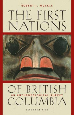 The First Nations of British Columbia: An Anthropological Survey - Muckle, Robert J