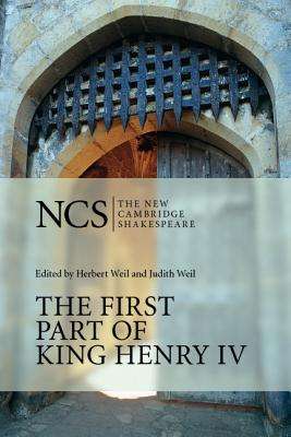 The First Part of King Henry IV - Shakespeare, William, and Weil, Judith (Editor), and Weil, Herbert (Editor)