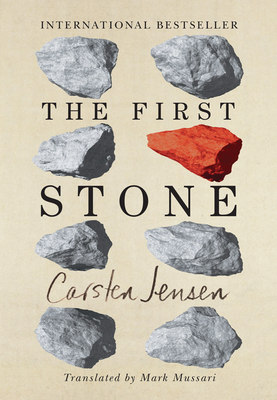 The First Stone - Jensen, Carsten, and Mussari, Mark (Translated by)