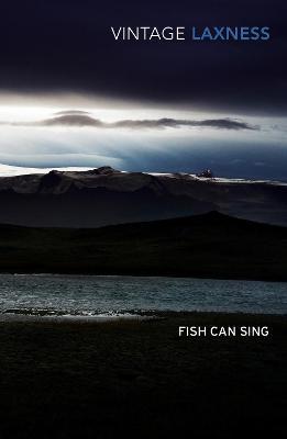 The Fish Can Sing - Laxness, Halldor Kiljan, and Magnusson, Magnus (Translated by)