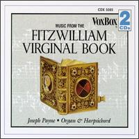 The Fitzwilliam Virginal Book - Joseph Payne (organ); Joseph Payne (harpsichord)