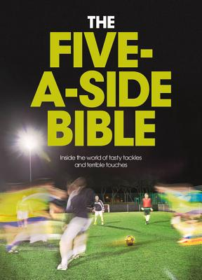 The Five-a-Side Bible - Bruce, Chris