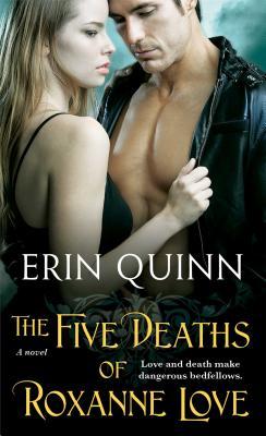 The Five Deaths of Roxanne Love - Quinn, Erin