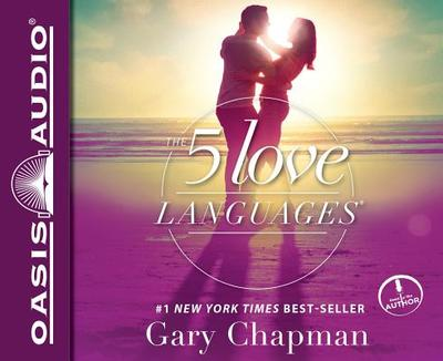 The Five Love Languages: How to Express Heartfelt Commitment to Your Mate - Chapman, Gary, Ph.D.