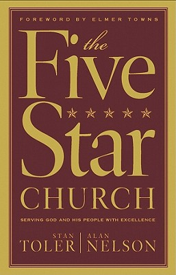 The Five Star Church: Serving God and His People with Excellence - Nelson, Alan, and Toler, Stan