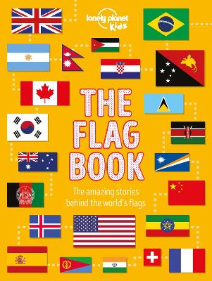 The Flag Book - Lonely Planet Kids