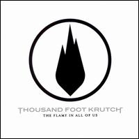 The Flame in All of Us - Thousand Foot Krutch