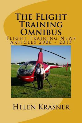 The Flight Training Omnibus: Flight Training News Articles 2006 - 2015 - Krasner, Helen