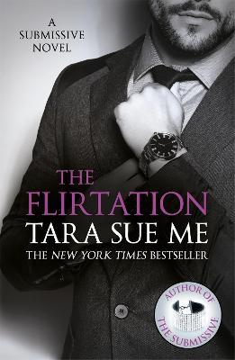 The Flirtation: Submissive 9 - Me, Tara Sue