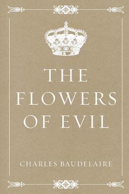 The Flowers of Evil - Baudelaire, Charles P