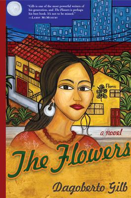 The Flowers - Gilb, Dagoberto
