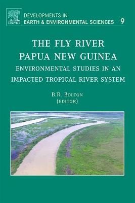 The Fly River, Papua New Guinea: Environmental Studies in an Impacted Tropical River System - Bolton, Barrie R (Editor)