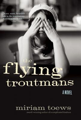 The Flying Troutmans - Toews, Miriam