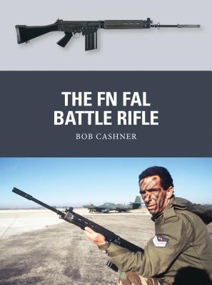 The FN FAL Battle Rifle - Cashner, Bob