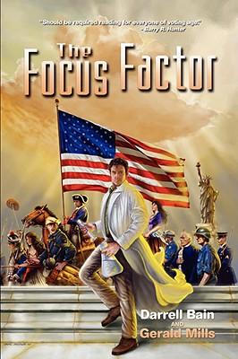 The Focus Factor - Bain, Darrell, and Mills, Gerald, Dr.