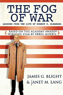 The Fog of War: Lessons from the Life of Robert S. McNamara - Blight, James G, and Lang, Janet M