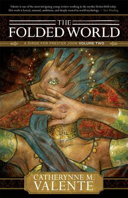 The Folded World - Valente, Catherynne M