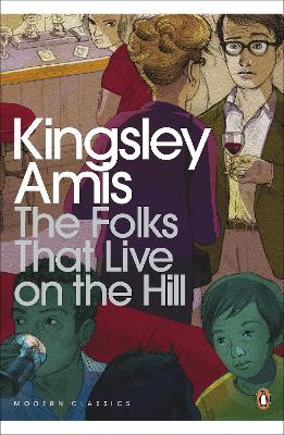 The Folks That Live on the Hill - Amis, Kingsley
