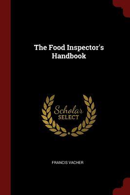 The Food Inspector's Handbook - Vacher, Francis