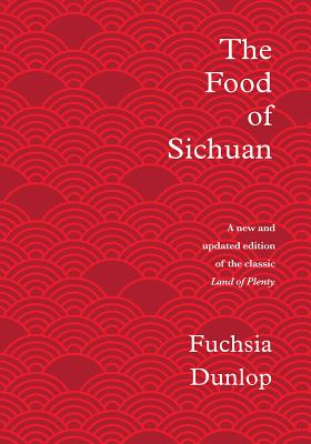 The Food of Sichuan - Dunlop, Fuchsia