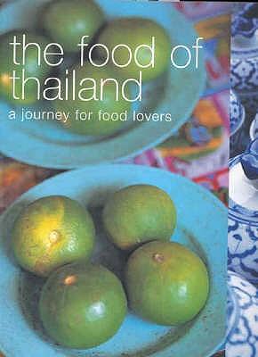 The Food of Thailand - Murdoch Books Test Kitchen, and Cheepchaiissara, Pornchan