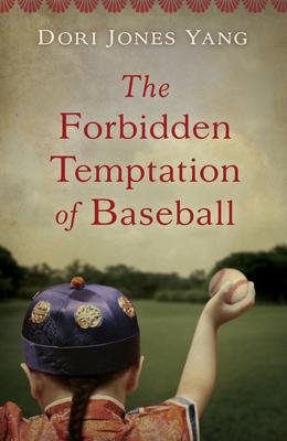 The Forbidden Temptation of Baseball - Jones Yang, Dori