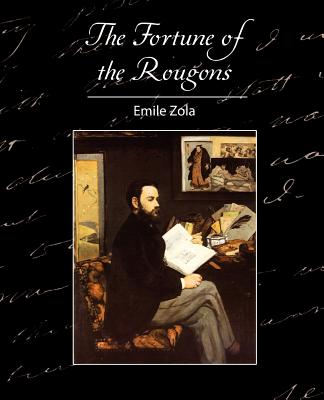 The Fortune of the Rougons - Emile Zola, Zola