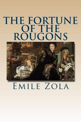 The Fortune of the Rougons - Zola, Emile