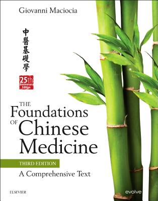 The Foundations of Chinese Medicine: A Comprehensive Text - Maciocia, Giovanni