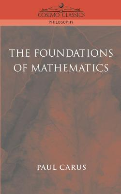 The Foundations of Mathematics - Carus, Paul, Dr.